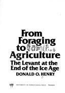 Cover of: From foraging to agriculture