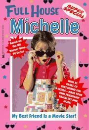 Cover of: My Best Friend Is a Movie Star (Full House Michelle)
