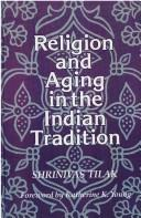 Cover of: Religion and aging in the Indian tradition | Shrinivas Tilak