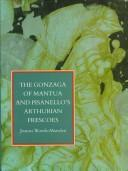 Cover of: The Gonzaga of Mantua and Pisanello