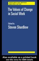 Cover of: The values of change in social work |