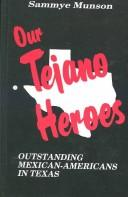 Cover of: Our Tejano heroes | Sammye Munson