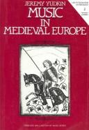 Cover of: Music in medieval Europe | Jeremy Yudkin