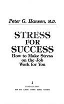 Stress for success by Peter G. Hanson