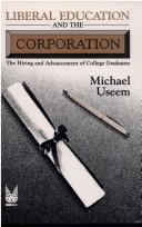 Cover of: Liberal education and the corporation | Michael Useem