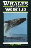 Whales of the world by W. Nigel Bonner