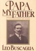 Cover of: Papa, my father | Leo F. Buscaglia