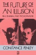 The future of an illusion by Constance Penley