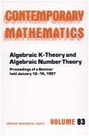 Cover of: Algebraic K-theory and algebraic number theory | Seminar on Algebraic K-Theory and Algebraic Number Theory (1987 East-West Center)
