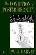 Cover of: The condition of postmodernity: an enquiry into the origins of cultural change