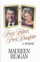First father, first daughter by Maureen Reagan