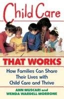 Cover of: Child care that works | Ann Muscari