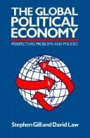 Cover of: global political economy | Gill, Stephen