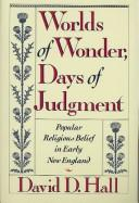 Cover of: Worlds of wonder, days of judgment