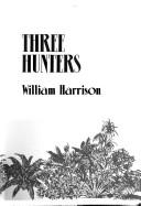 Cover of: Three hunters