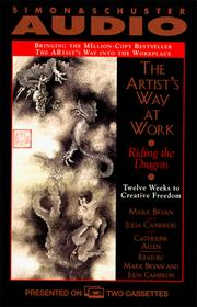 Cover of: The ARTISTS WAY AT WORK THE: Riding the Dragon: Twelve Weeks to Creative Freedom