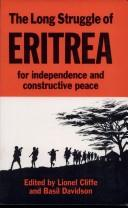 Cover of: The Long struggle of Eritrea for independence and constructive peace
