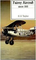 Cover of: Fairey aircraft since 1915 | Harold Anthony Taylor