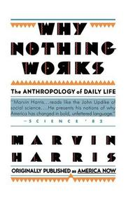 Cover of: Why nothing works | Marvin Harris