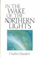 Cover of: In the wake of the northern lights | Charles Daudert