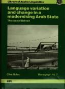 Cover of: Language variation and change in a modernising Arab state: the case of Bahrain