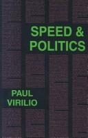 Cover of: Speed & Politics: an essay on dromology