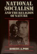 Cover of: National socialism and the religion of nature | Robert A. Pois
