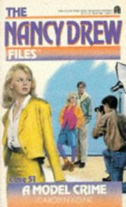 Cover of: Model Crime (Nancy Drew Files 51) | Carolyn Keene