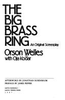 Cover of: The big brass ring: an original screenplay