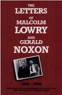 Cover of: The letters of Malcolm Lowry and Gerald Noxon, 1940-1952