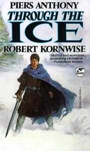 Cover of: Through The Ice | Piers Anthony, Robert Kornwise