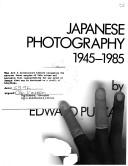Cover of: Japanese photography 1945-1985 | Edward Putzar