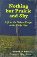 Cover of: Nothing but prairie and sky | Bruce Siberts