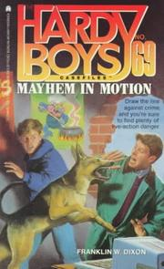 Cover of: Mayhem in motion | Franklin W. Dixon