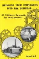 Cover of: Bringing your employees into the business