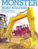 Cover of: Monster road builders | Angela Royston