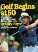 Cover of: Golf begins at 50