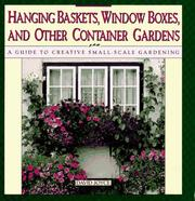 Cover of: Hanging baskets, window boxes, and other container gardens