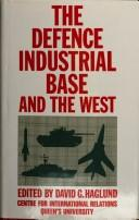 Cover of: The Defence industrial base and the West