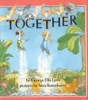 Cover of: Together: By George Ella Lyon ; pictures by Vera Rosenberry (A New View)