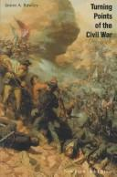 Cover of: Turning points of the Civil War | James A. Rawley