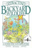 Attracting Backyard Wildlife by Bill Merilees
