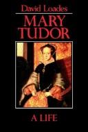 Cover of: Mary Tudor | D. M. Loades