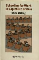 Cover of: Schooling for work in capitalist Britain | Chris Shilling
