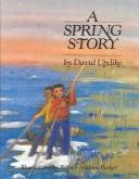 Cover of: A spring story | David Updike