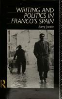 Cover of: Writing and politics in Franco's Spain