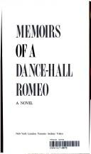 Cover of: Memoirs of a Dance Hall Romeo: A Novel