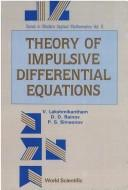 Cover of: Theory of impulsive differential equations