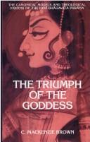 Cover of: The triumph of the goddess | Cheever Mackenzie Brown