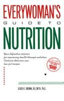 Cover of: Everywoman's guide to nutrition | Judith E. Brown